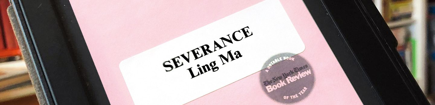 REVIEW: Severance by Ling Ma